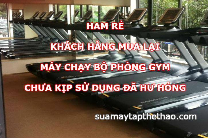 Ham rẻ khách hàng mua lại máy chạy bộ cũ phòng Gym
