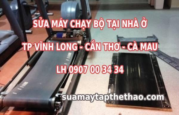 Sửa máy chạy bộ tại Vĩnh Long - Cần Thơ - Cà Mau